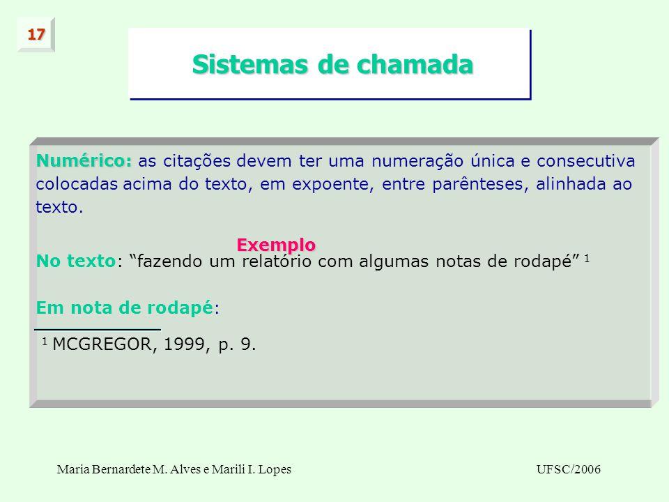 17 Sistemas de chamada. Numérico: as citações devem ter uma numeração única e consecutiva.