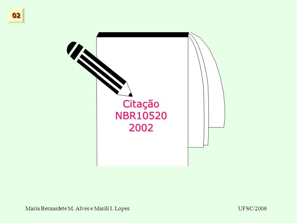 Citação NBR10520 2002 02 Maria Bernardete M. Alves e Marili I. Lopes
