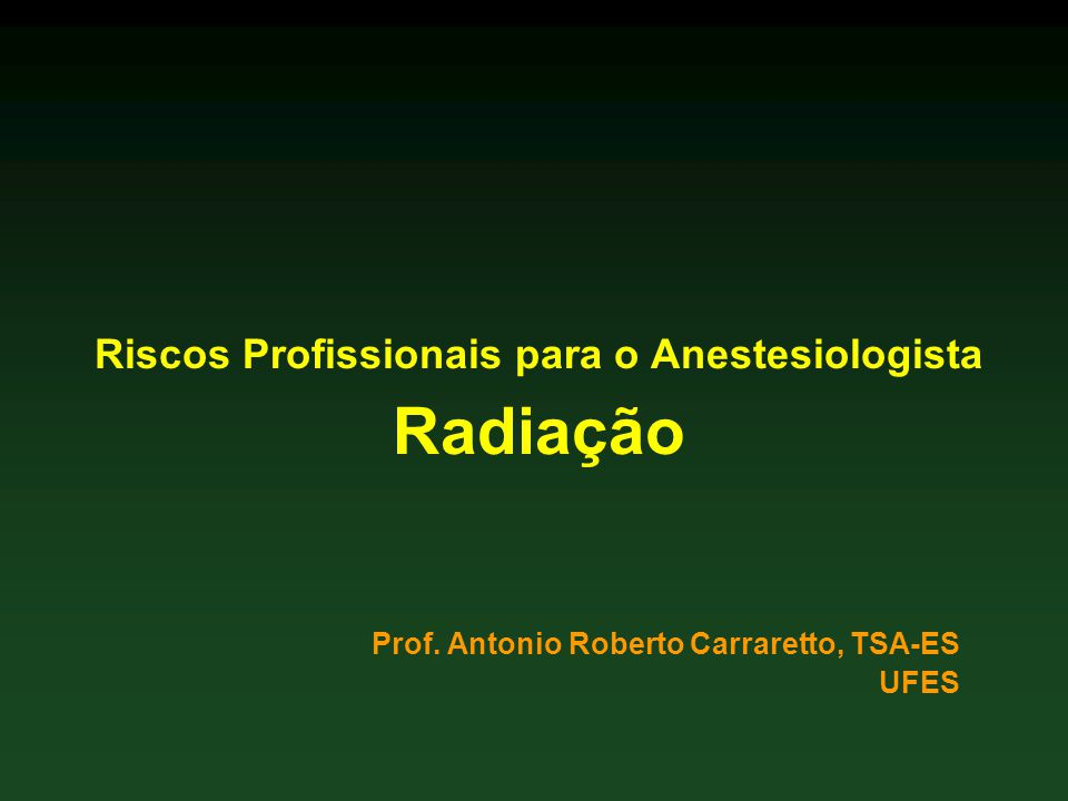 Riscos Profissionais para o Anestesiologista Radiação