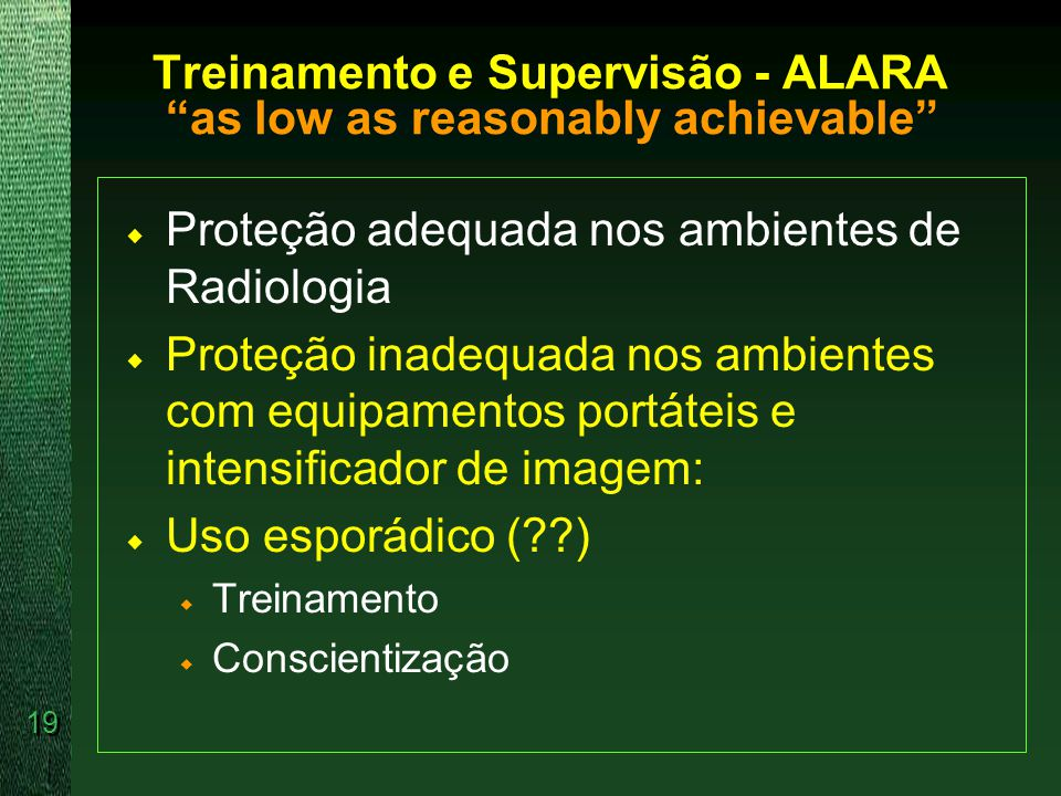 Treinamento e Supervisão - ALARA as low as reasonably achievable