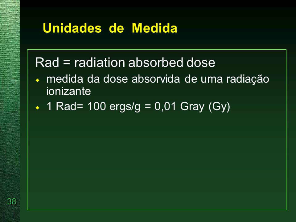 Rad = radiation absorbed dose
