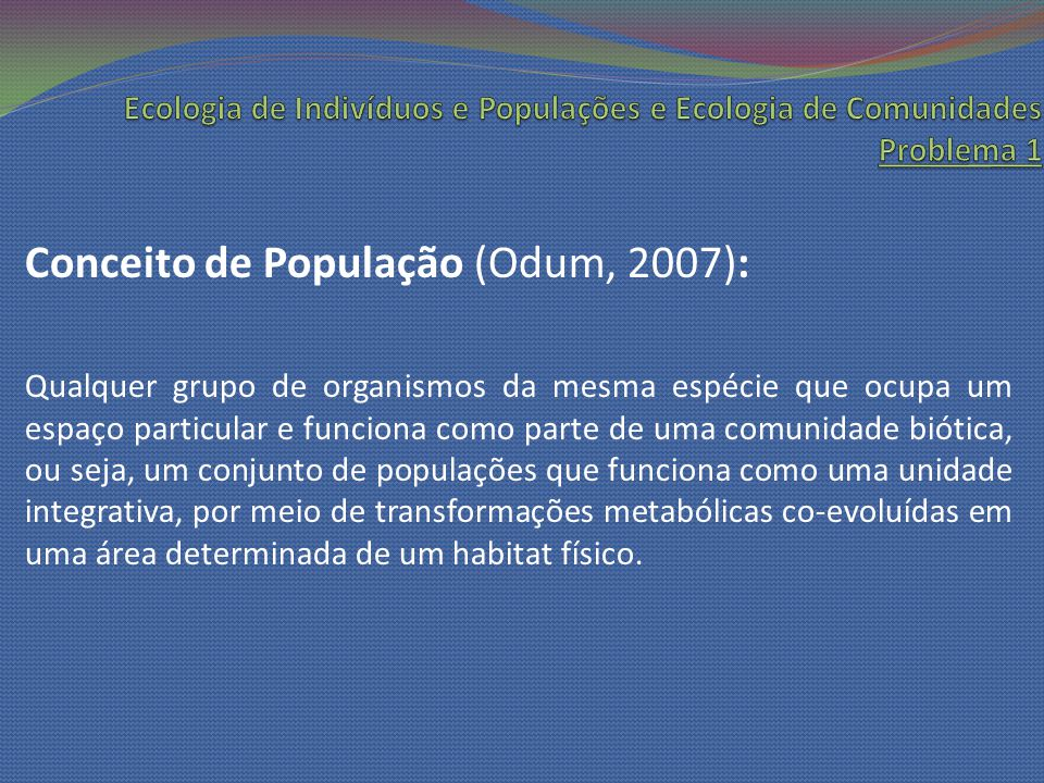 Conceito de População (Odum, 2007):