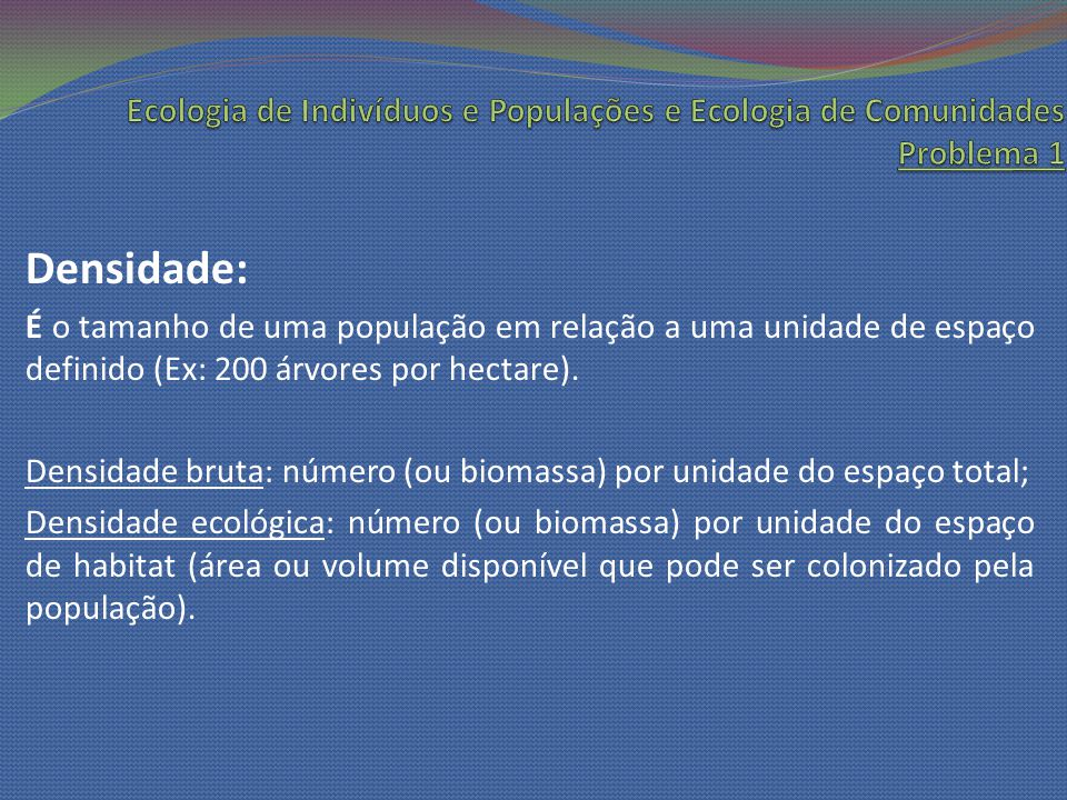 Ecologia de Indivíduos e Populações e Ecologia de Comunidades Problema 1