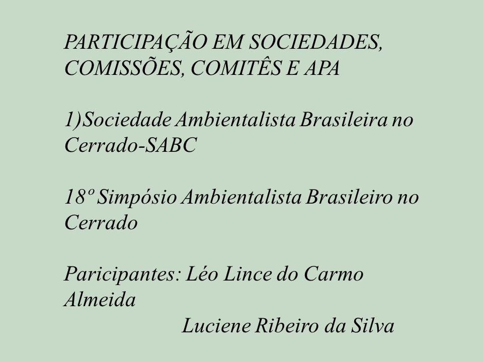 PARTICIPAÇÃO EM SOCIEDADES, COMISSÕES, COMITÊS E APA
