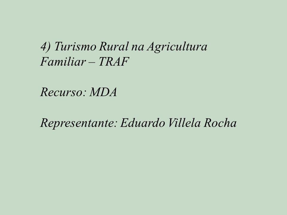 4) Turismo Rural na Agricultura Familiar – TRAF