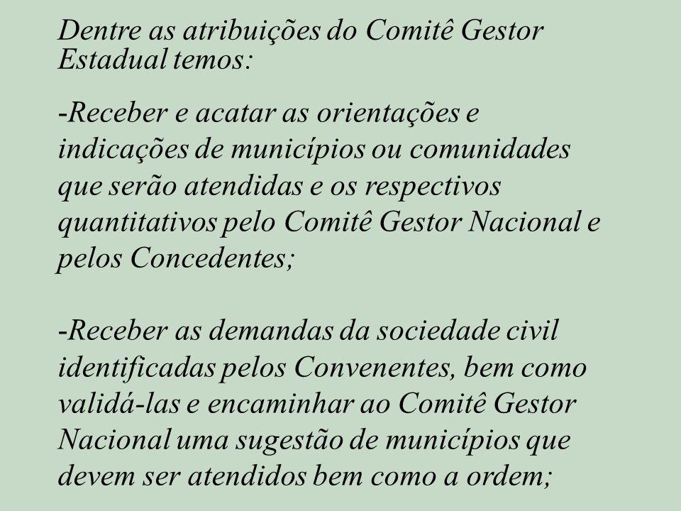 Dentre as atribuições do Comitê Gestor Estadual temos:
