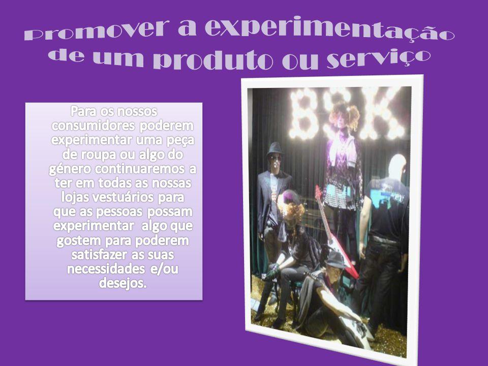 Promover a experimentação de um produto ou serviço