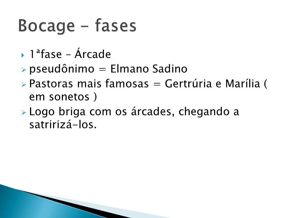 Bocage - fases 1ªfase – Árcade pseudônimo = Elmano Sadino