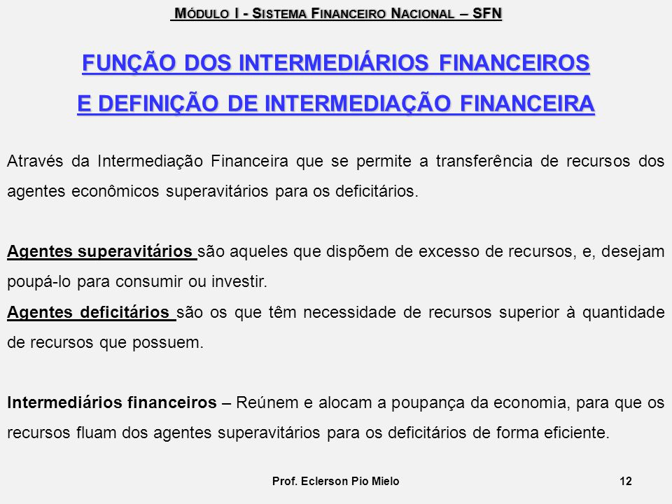FUNÇÃO DOS INTERMEDIÁRIOS FINANCEIROS