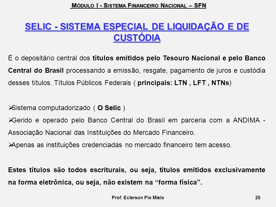 SELIC - SISTEMA ESPECIAL DE LIQUIDAÇÃO E DE CUSTÓDIA