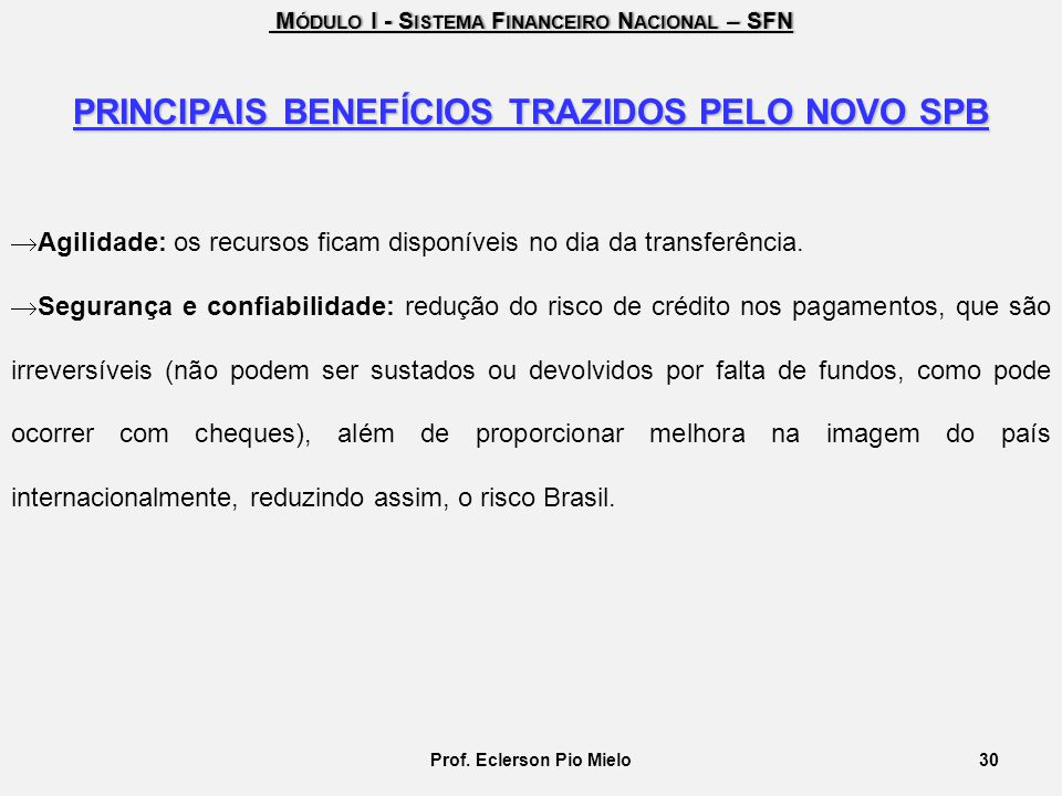 PRINCIPAIS BENEFÍCIOS TRAZIDOS PELO NOVO SPB Prof. Eclerson Pio Mielo
