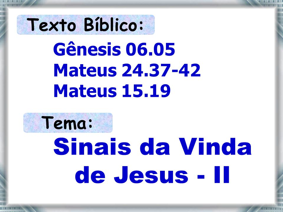Sinais da Vinda de Jesus - II