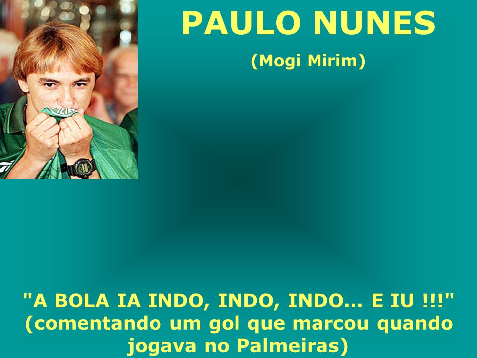 PAULO NUNES (Mogi Mirim) A BOLA IA INDO, INDO, INDO...
