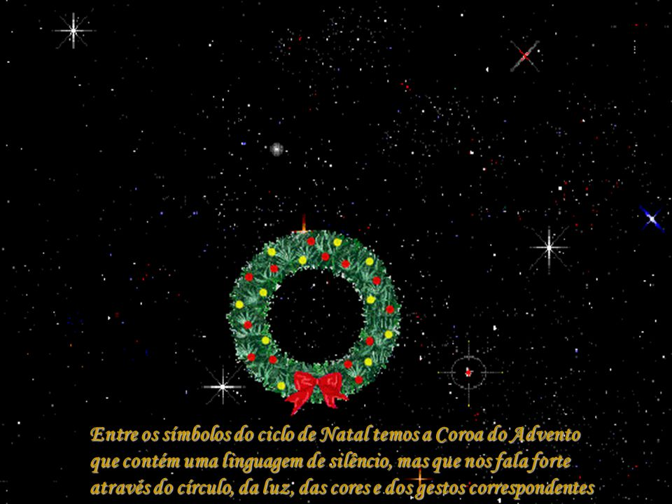 Entre os símbolos do ciclo de Natal temos a Coroa do Advento
