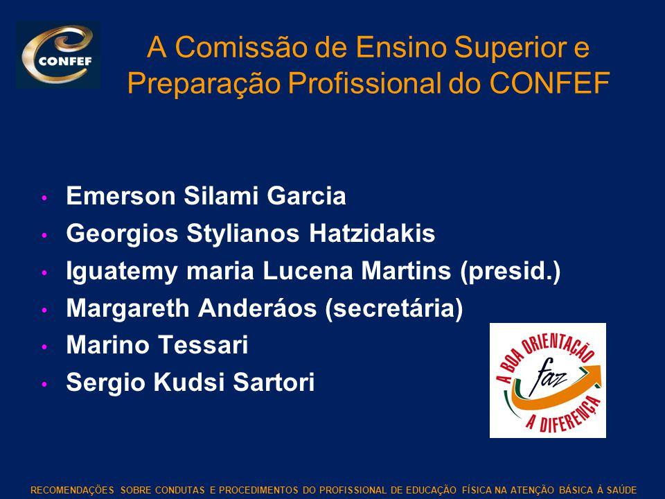 A Comissão de Ensino Superior e Preparação Profissional do CONFEF