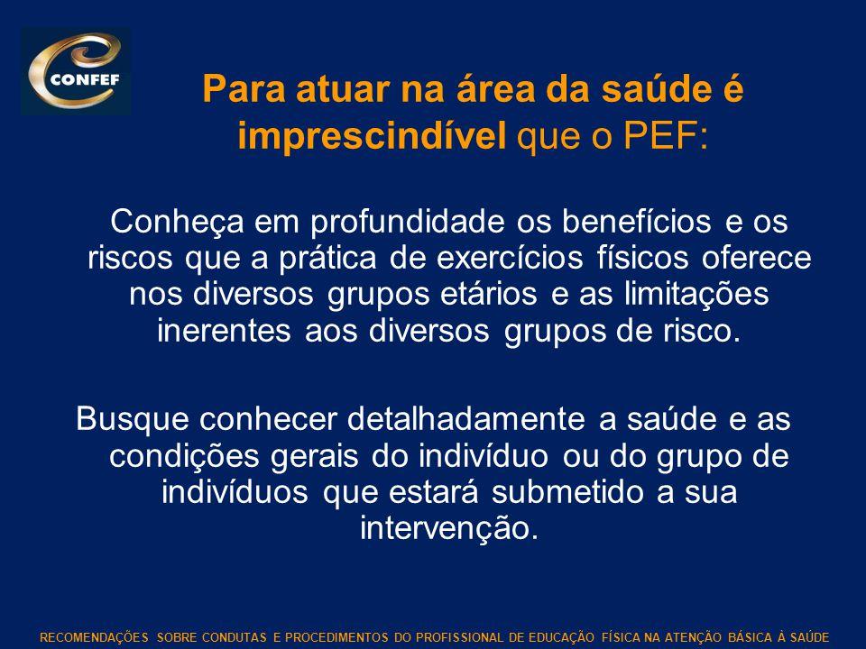 Para atuar na área da saúde é imprescindível que o PEF: