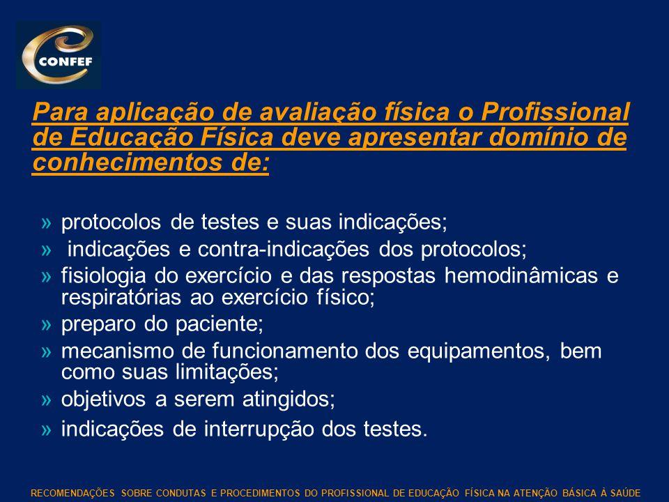 Para aplicação de avaliação física o Profissional de Educação Física deve apresentar domínio de conhecimentos de: