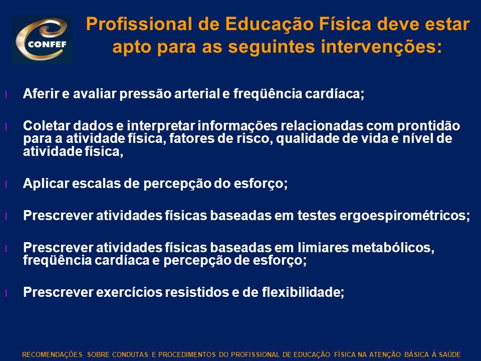 Profissional de Educação Física deve estar apto para as seguintes intervenções: