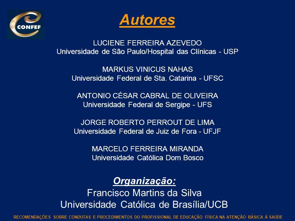 Autores Organização: Francisco Martins da Silva