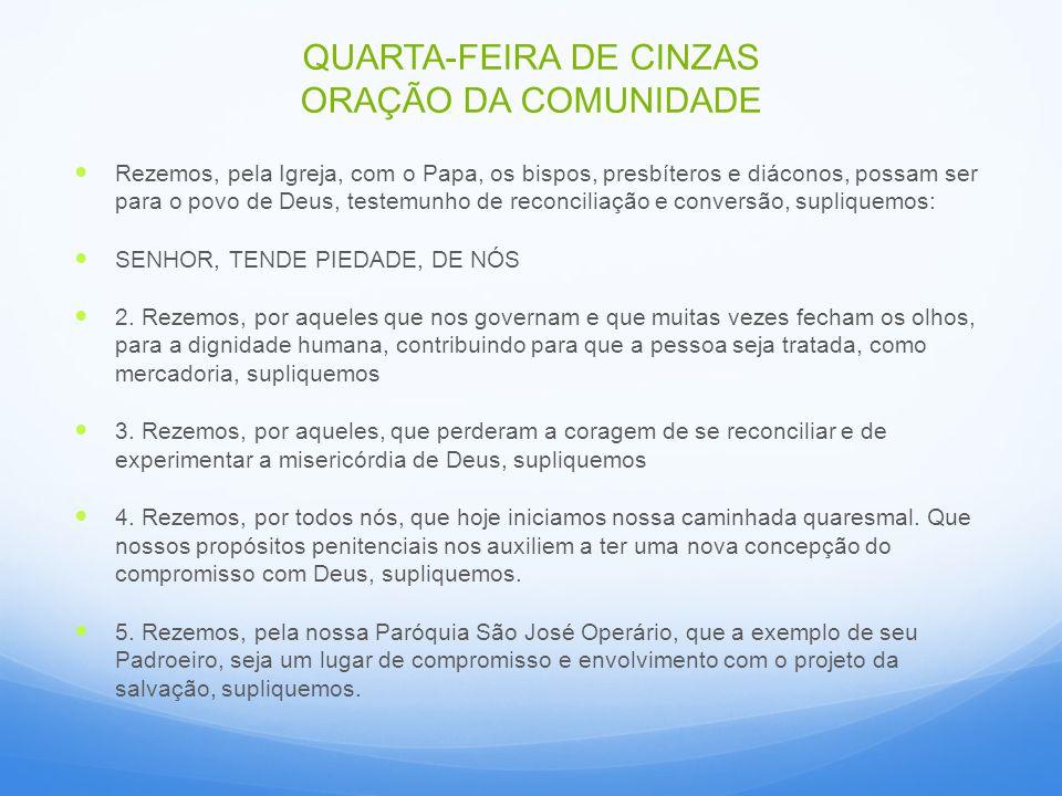 QUARTA-FEIRA DE CINZAS ORAÇÃO DA COMUNIDADE