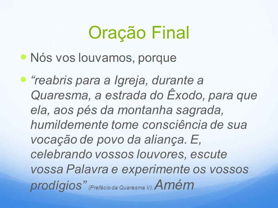 Oração Final Nós vos louvamos, porque