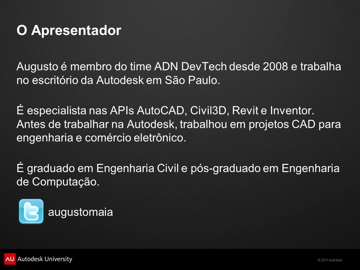 O Apresentador Augusto é membro do time ADN DevTech desde 2008 e trabalha no escritório da Autodesk em São Paulo.