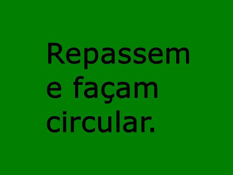 Repassem e façam circular.