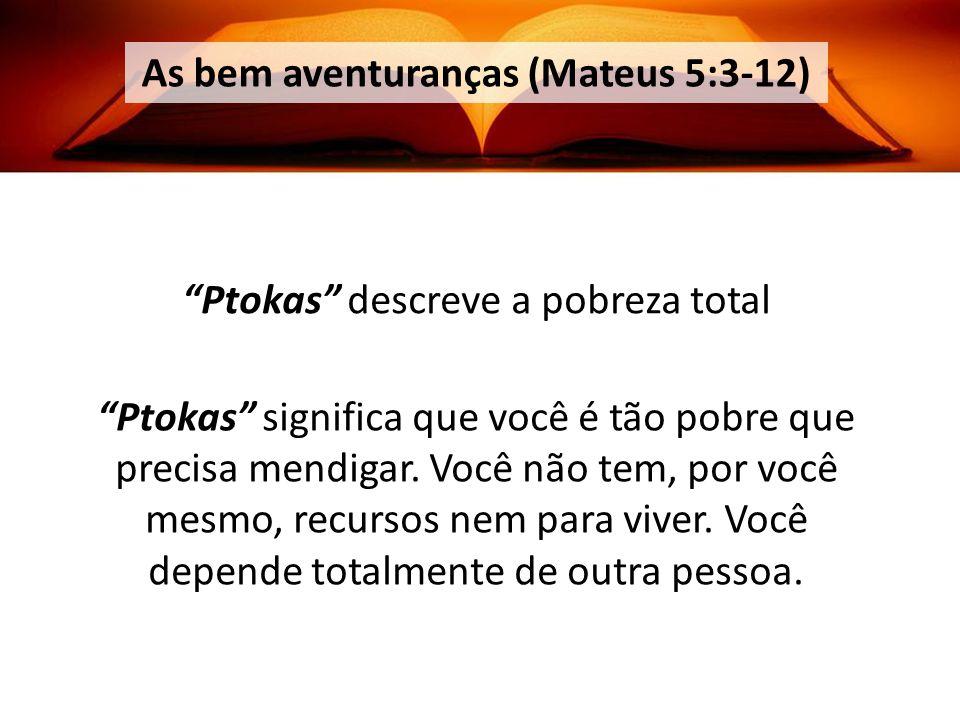 As bem aventuranças (Mateus 5:3-12)