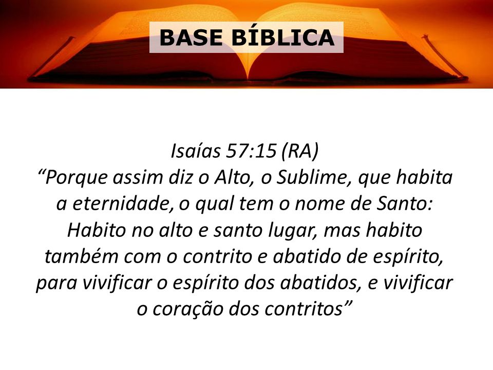 BASE BÍBLICA Isaías 57:15 (RA)