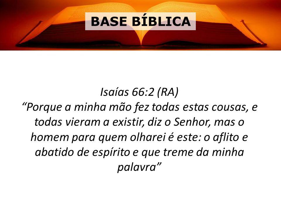 BASE BÍBLICA Isaías 66:2 (RA)