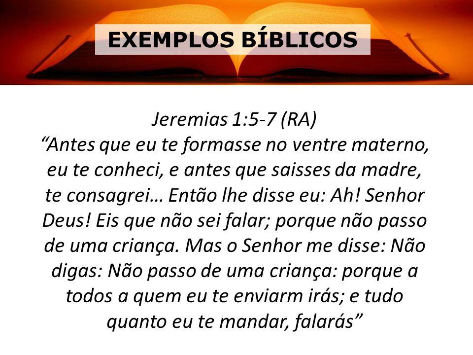 EXEMPLOS BÍBLICOS Jeremias 1:5-7 (RA)