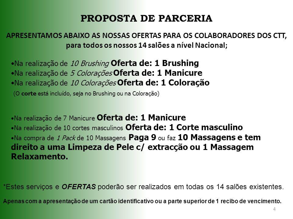 PROPOSTA DE PARCERIA APRESENTAMOS ABAIXO AS NOSSAS OFERTAS PARA OS COLABORADORES DOS CTT, para todos os nossos 14 salões a nível Nacional;