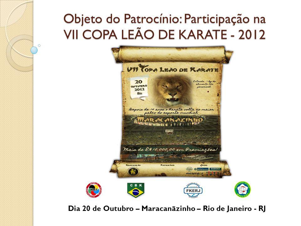 Objeto do Patrocínio: Participação na VII COPA LEÃO DE KARATE - 2012