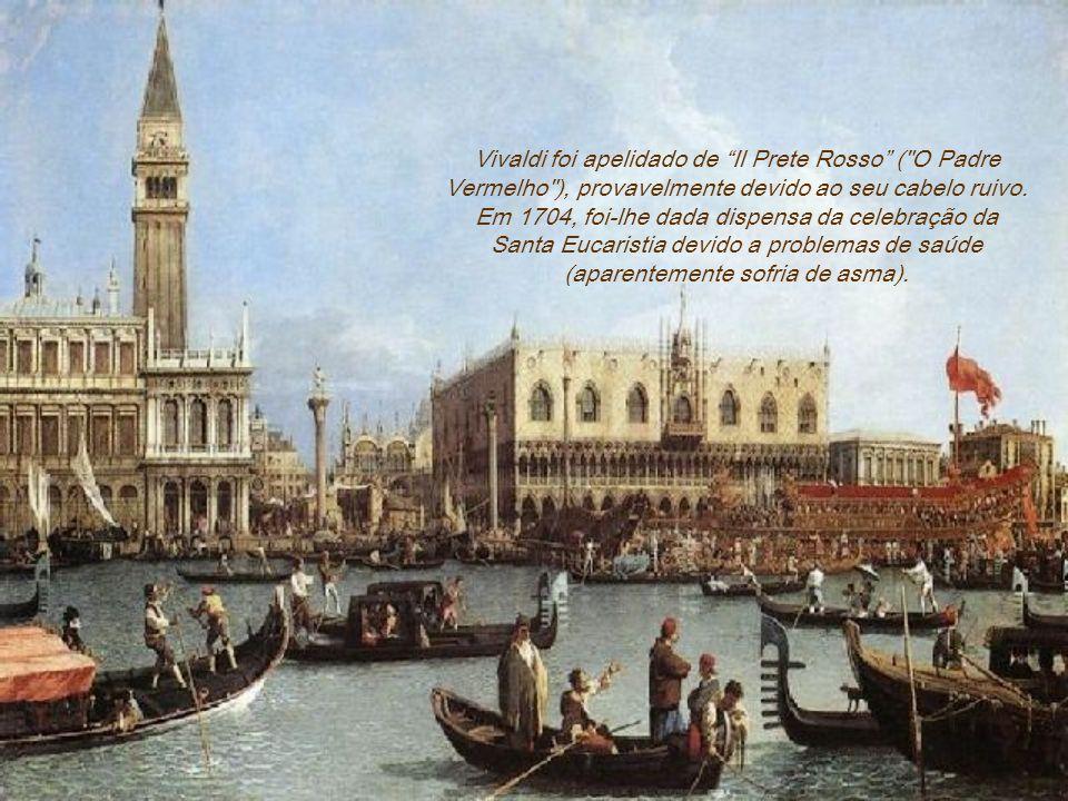 Vivaldi foi apelidado de Il Prete Rosso ( O Padre Vermelho ), provavelmente devido ao seu cabelo ruivo.