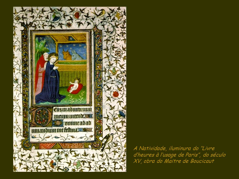 A Natividade, iluminura do Livre d'heures à l'usage de Paris , do século XV, obra do Maitre de Boucicaut