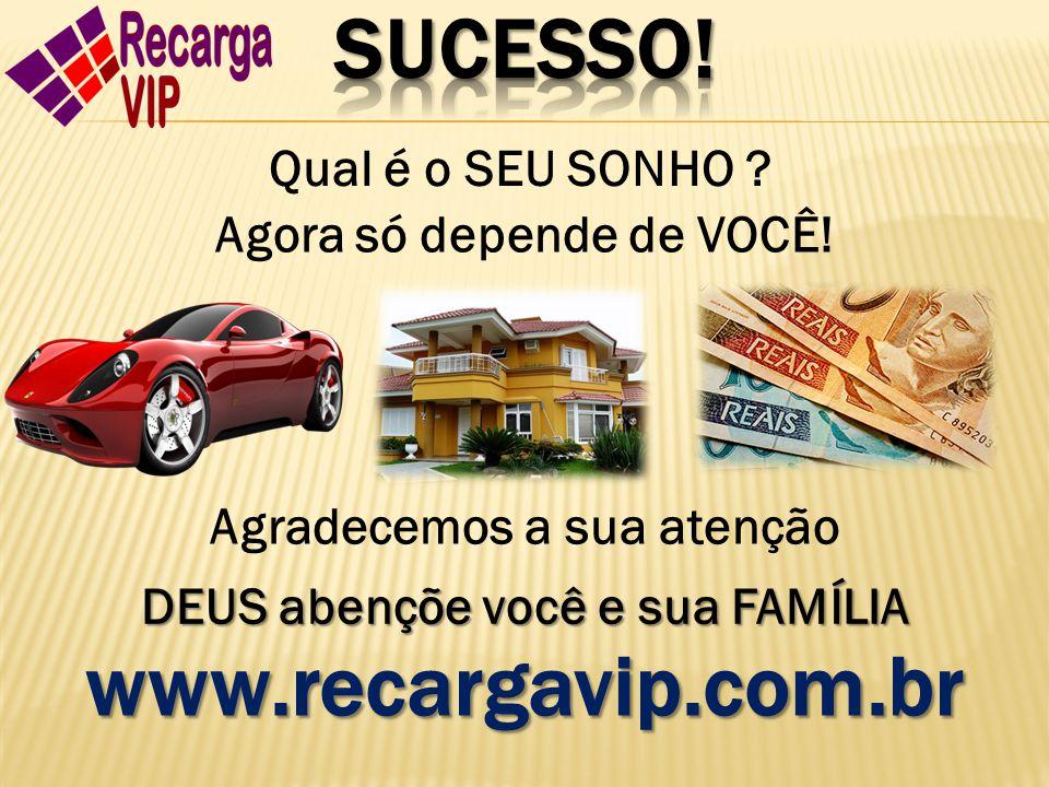 SUCESSO! www.recargavip.com.br