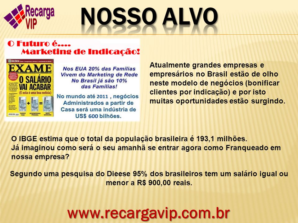 NOSSO ALVO www.recargavip.com.br