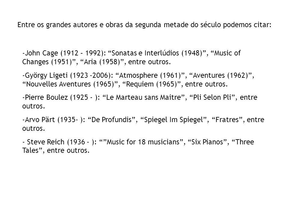 Entre os grandes autores e obras da segunda metade do século podemos citar: