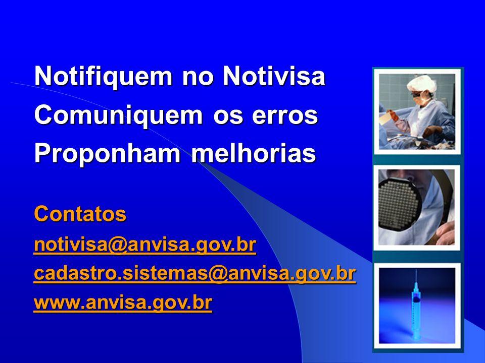 Notifiquem no Notivisa Comuniquem os erros Proponham melhorias