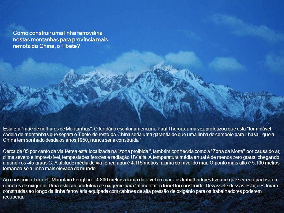 Como construir uma linha ferroviária nestas montanhas para província mais remota da China, o Tibete