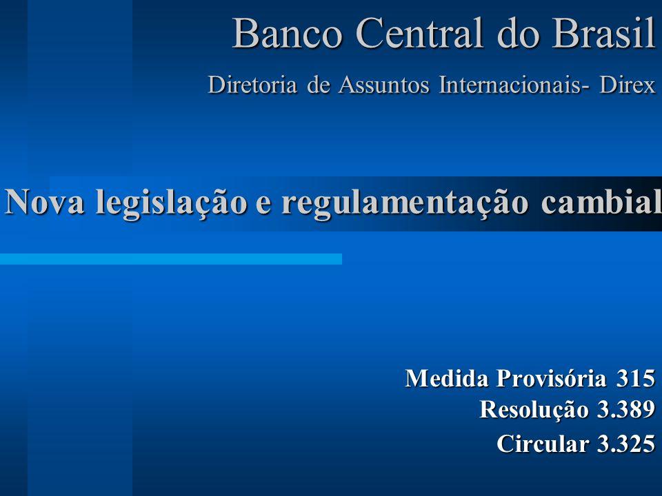 Banco Central do Brasil Diretoria de Assuntos Internacionais- Direx