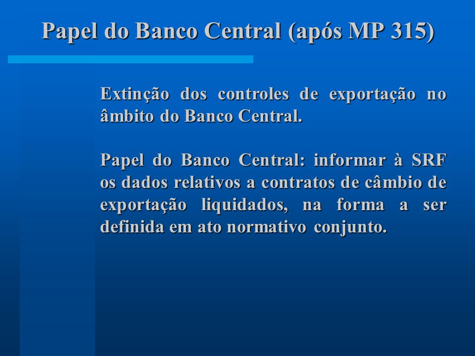 Papel do Banco Central (após MP 315)