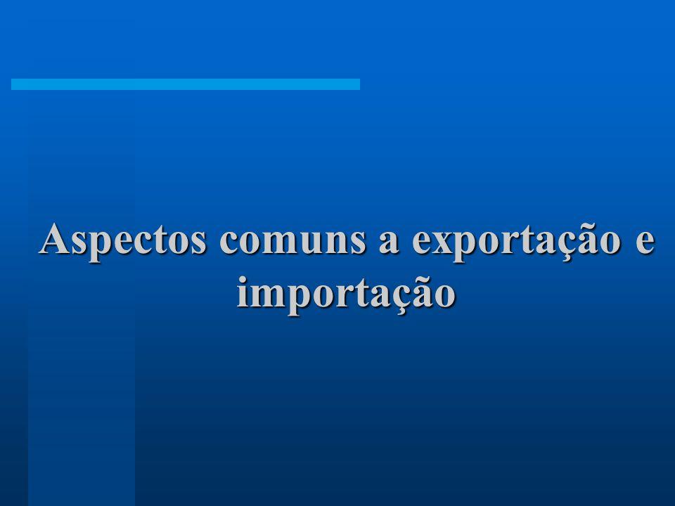 Aspectos comuns a exportação e importação