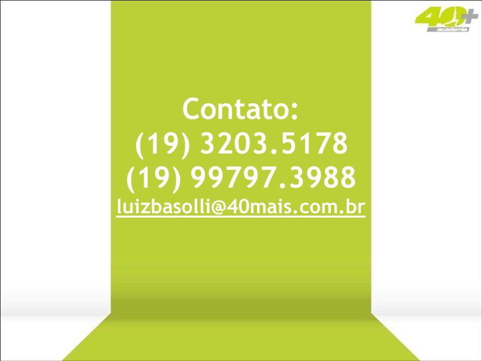 Contato: (19) 3203.5178 (19) 99797.3988 luizbasolli@40mais.com.br