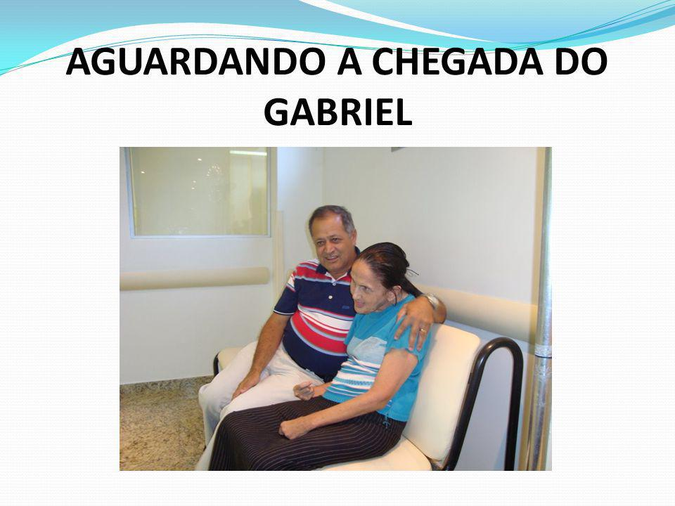 AGUARDANDO A CHEGADA DO GABRIEL