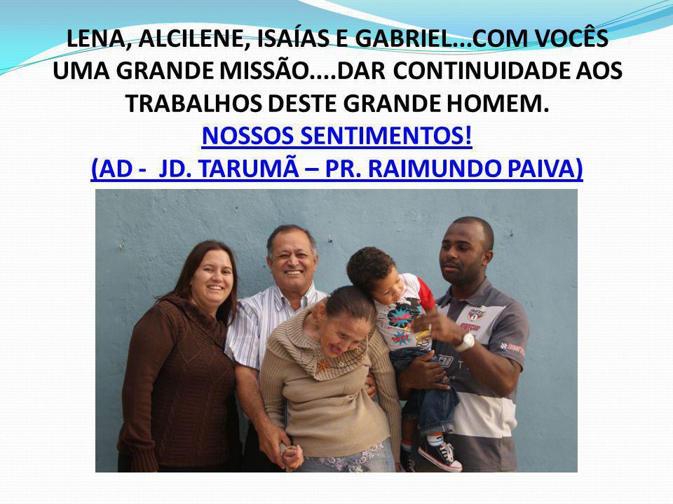 LENA, ALCILENE, ISAÍAS E GABRIEL. COM VOCÊS UMA GRANDE MISSÃO