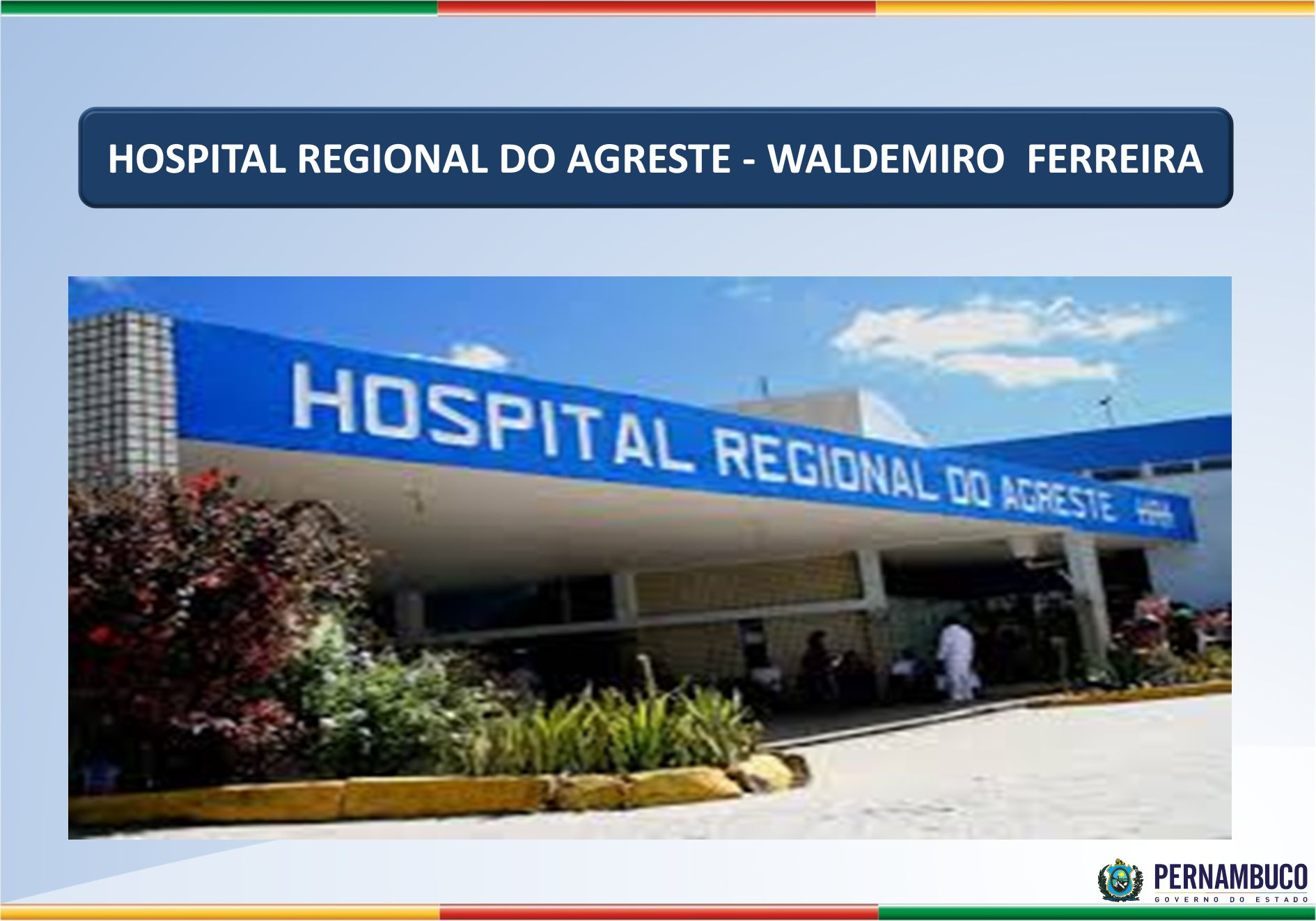 HOSPITAL REGIONAL DO AGRESTE - WALDEMIRO FERREIRA