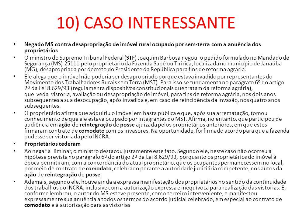 10) CASO INTERESSANTE Negado MS contra desapropriação de imóvel rural ocupado por sem-terra com a anuência dos proprietários.