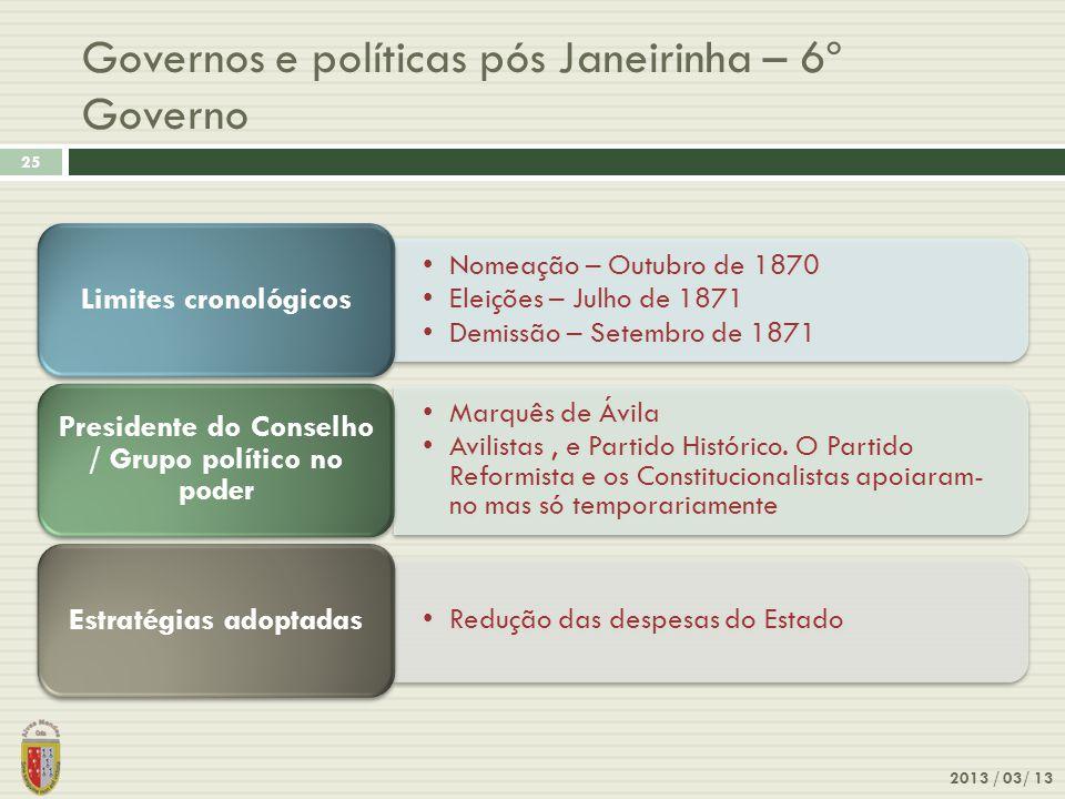 Governos e políticas pós Janeirinha – 6º Governo