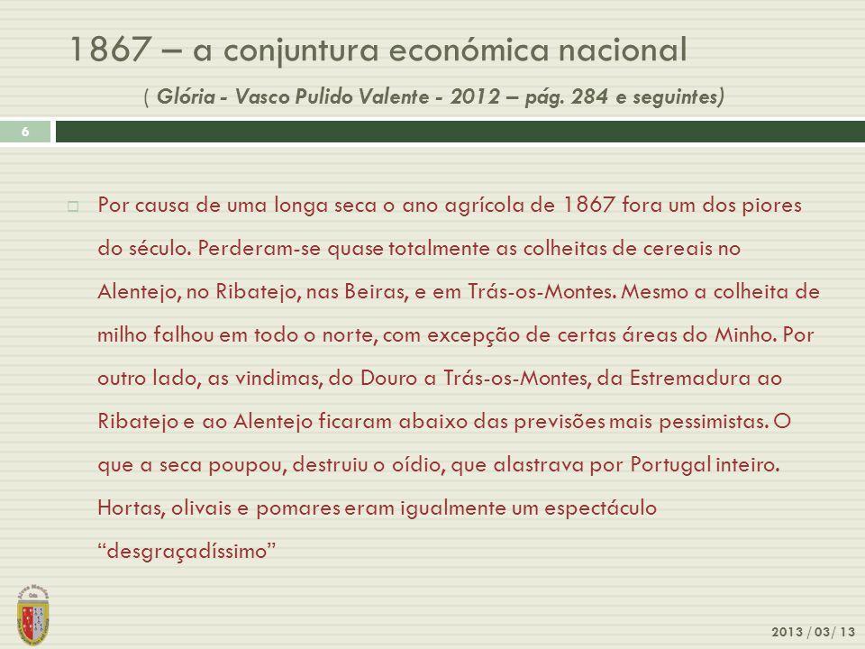 1867 – a conjuntura económica nacional ( Glória - Vasco Pulido Valente - 2012 – pág. 284 e seguintes)